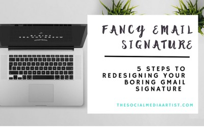 5 Steps to Creating a Fancy Email Signature That Leaves a Great Impression!