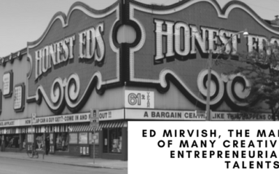 Ed Mirvish: The Quintessential Creative Entrepreneur
