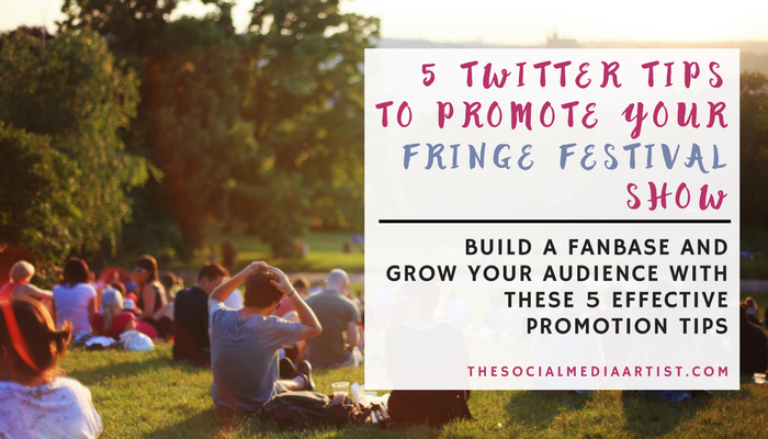 5 Twitter Tips to Promote Your Fringe Festival Show