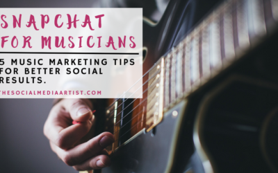 Snapchat for Musicians – 5 Music Marketing Tips for Better Social Results