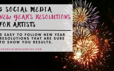 5 Social Media New Year's Resolutions for Artists